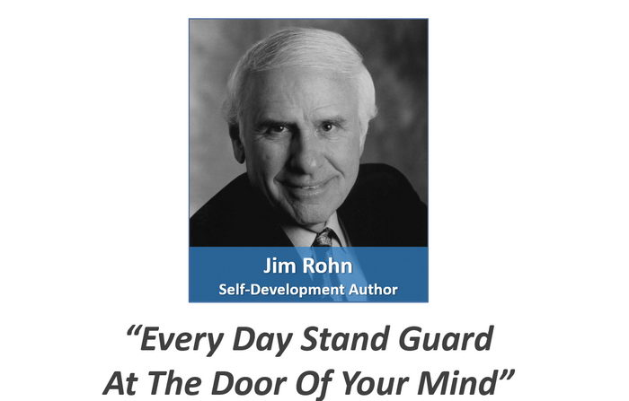 Jim Rohn - Stand Guard At The Door Of Your Mind